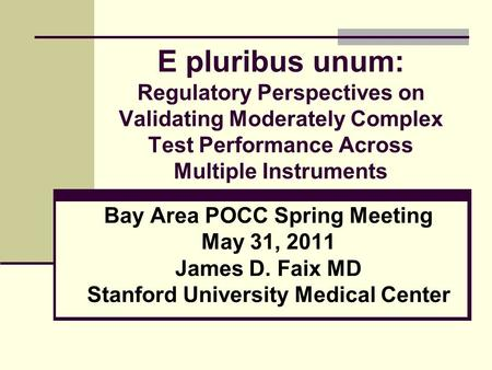 Bay Area POCC Spring Meeting Stanford University Medical Center