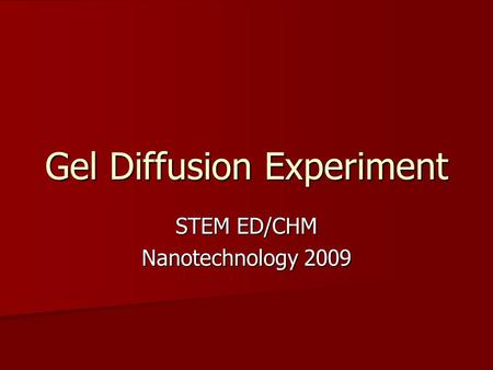 Gel Diffusion Experiment STEM ED/CHM Nanotechnology 2009.