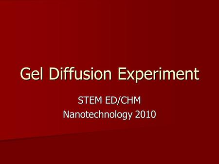 Gel Diffusion Experiment STEM ED/CHM Nanotechnology 2010.