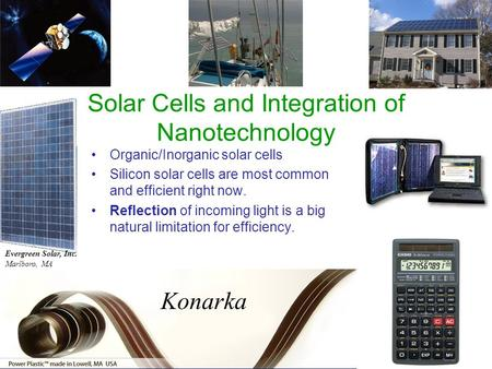 Solar Cells and Integration of Nanotechnology Organic/Inorganic solar cells Silicon solar cells are most common and efficient right now. Reflection of.