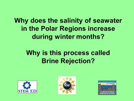 Why does the salinity of seawater in the Polar Regions increase during winter months? Why is this process called Brine Rejection?