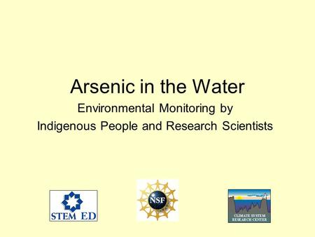 Arsenic in the Water Environmental Monitoring by Indigenous People and Research Scientists.
