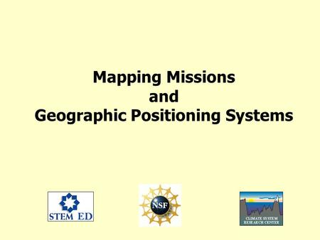Mapping Missions and Geographic Positioning Systems.