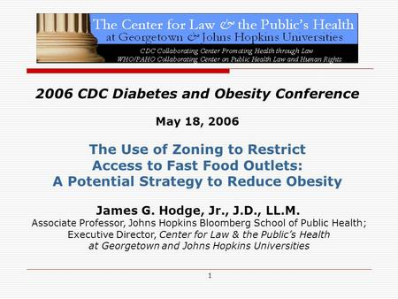 1 2006 CDC Diabetes and Obesity Conference May 18, 2006 The Use of Zoning to Restrict Access to Fast Food Outlets: A Potential Strategy to Reduce Obesity.