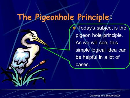 The Pigeonhole Principle: