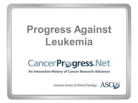 Progress Against Leukemia. 1970–1979 Progress Against Leukemia 1970–1979 1974: FDA approves doxorubicin.