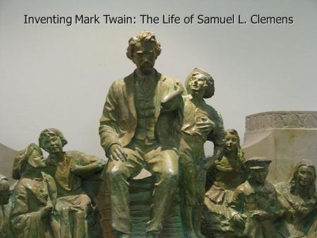 Inventing Mark Twain: The Life of Samuel L. Clemens.