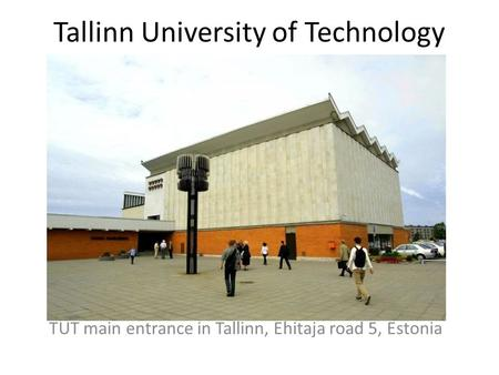 Tallinn University of Technology TUT main entrance in Tallinn, Ehitaja road 5, Estonia.