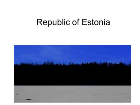 Republic of Estonia. Republic of Estonia is a state in the Baltic region of Northern Europe. It is bordered in the north by the Gulf of Finland, to the.