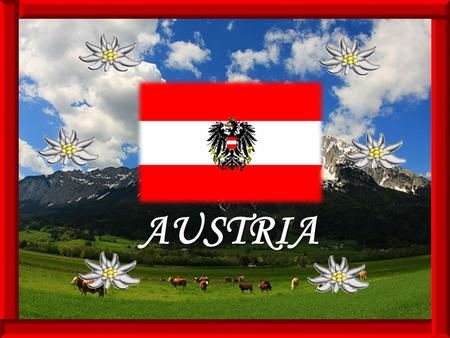 AUSTRIA. General information Official name: Republic of AustriaOfficial name: Republic of Austria Population: 8,199,783 (2007)Population: 8,199,783 (2007)