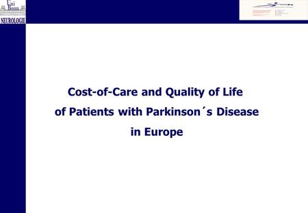 Cost-of-Care and Quality of Life of Patients with Parkinson´s Disease in Europe.