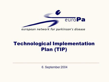 6. September 2004 Technological Implementation Plan (TIP)