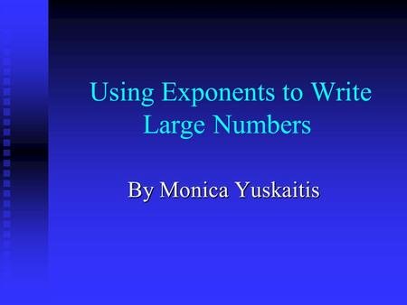 Using Exponents to Write Large Numbers