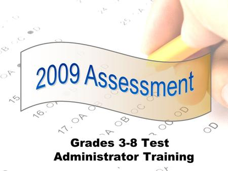 1 Grades 3-8 Test Administrator Training. Test Security Law T.C.A. 49-1-607 states: Any person found not to have followed security guidelines… placed.