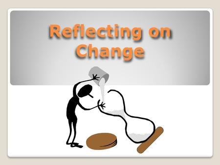 Reflecting on Change. Writing Situation Age has a funny way of making changes. It is probably easy for you to look back and see that you and your friends.