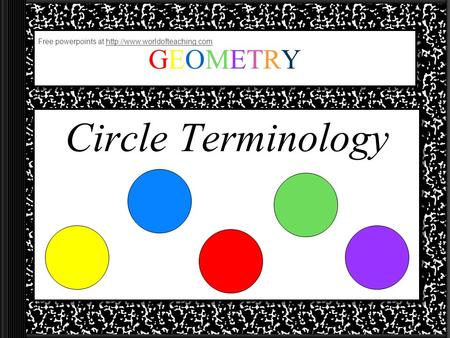 GEOMETRYGEOMETRY Circle Terminology Free powerpoints at