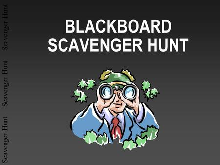 BLACKBOARD SCAVENGER HUNT
