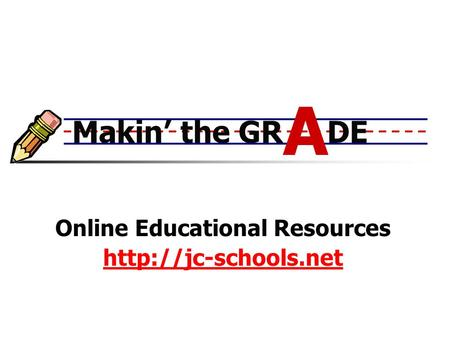Makin the GR DE Online Educational Resources  A.