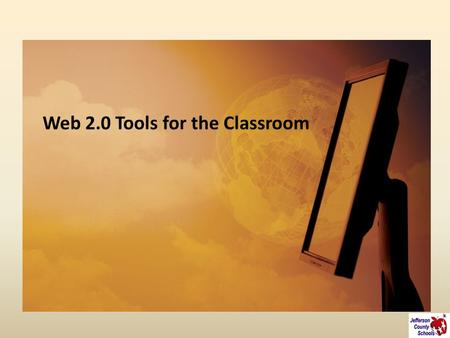Web 2.0 Tools for the Classroom. Purpose and Objectives Examine applications that are easy to access and user-friendly. Web 2.0 tools for the classroom.