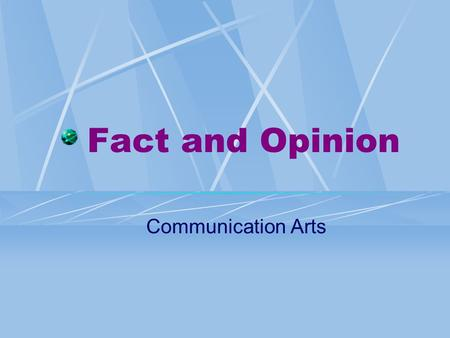 Fact and Opinion Communication Arts.
