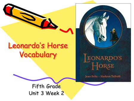 Leonardos Horse Vocabulary Fifth Grade Unit 3 Week 2.