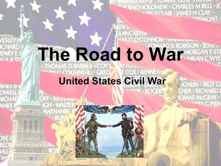 The Road to War United States Civil War Content Area and Grade Level Grade Four –At Level 2, the student is able to –4.6.spi.2. determine how the issue.