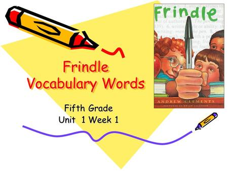 Frindle Vocabulary Words Fifth Grade Unit 1 Week 1.