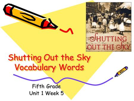Shutting Out the Sky Vocabulary Words Fifth Grade Unit 1 Week 5.