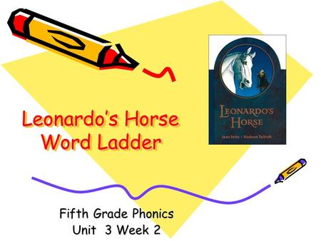 Leonardos Horse Word Ladder Fifth Grade Phonics Unit 3 Week 2.