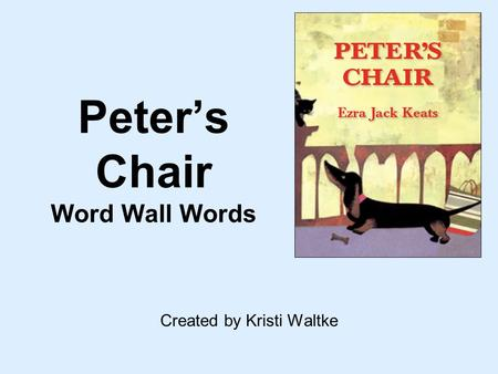 Peters Chair Word Wall Words Created by Kristi Waltke.