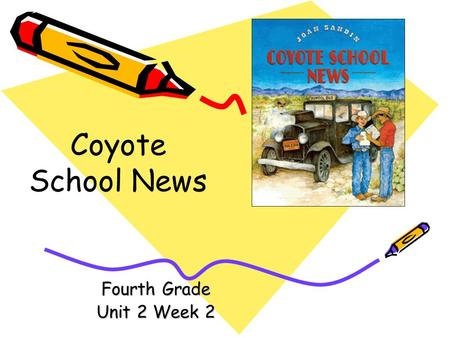 Coyote School News Fourth Grade Unit 2 Week 2.