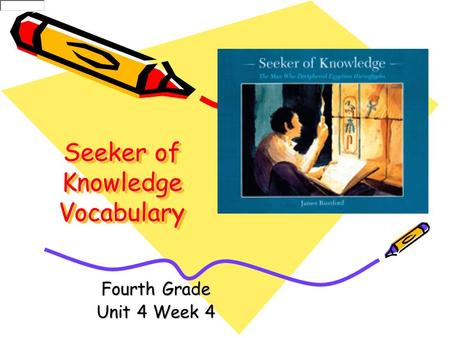 Seeker of Knowledge Vocabulary Fourth Grade Unit 4 Week 4.