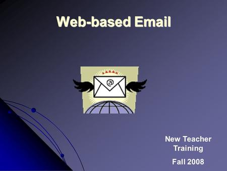 New Teacher Training Fall 2008 Web-based