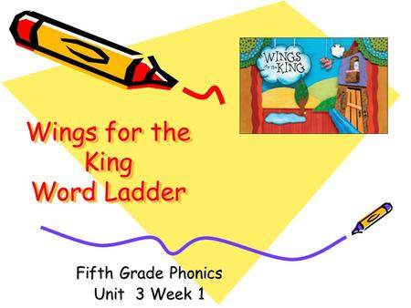 Wings for the King Word Ladder Fifth Grade Phonics Unit 3 Week 1.