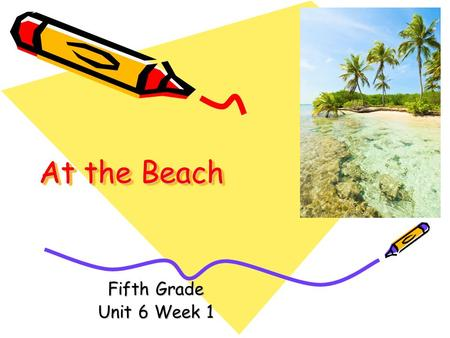 At the Beach Fifth Grade Unit 6 Week 1.