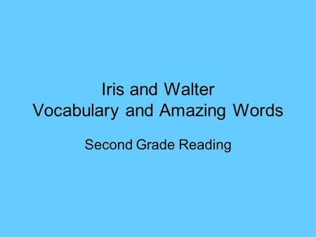 Iris and Walter Vocabulary and Amazing Words Second Grade Reading.