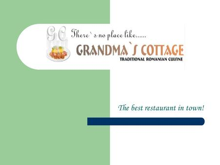 The best restaurant in town!. Grandmas cottage Our company in the largest franchise in Romania and its purpose is to promote Romanian culture and traditions.