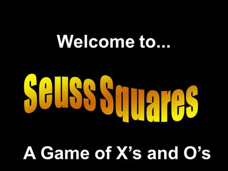 Welcome to... A Game of Xs and Os. Inspired by Presentation © 2000 - All rights Reserved