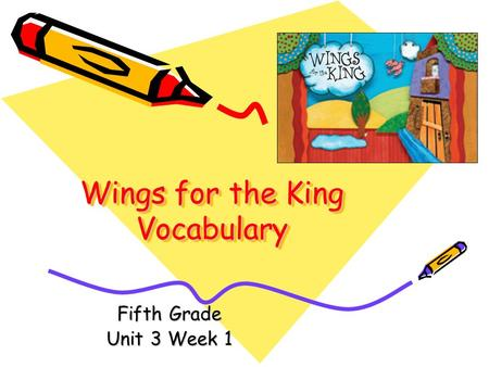 Wings for the King Vocabulary Fifth Grade Unit 3 Week 1.