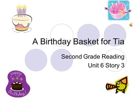 A Birthday Basket for Tia Second Grade Reading Unit 6 Story 3.