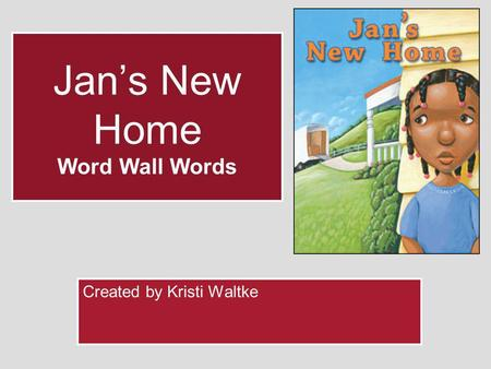 Jans New Home Word Wall Words Created by Kristi Waltke.