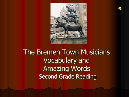 The Bremen Town Musicians Vocabulary and Amazing Words Second Grade Reading.