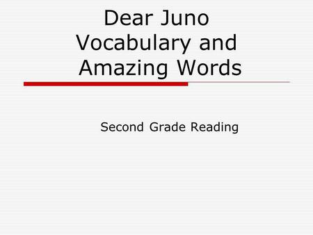 Dear Juno Vocabulary and Amazing Words Second Grade Reading.