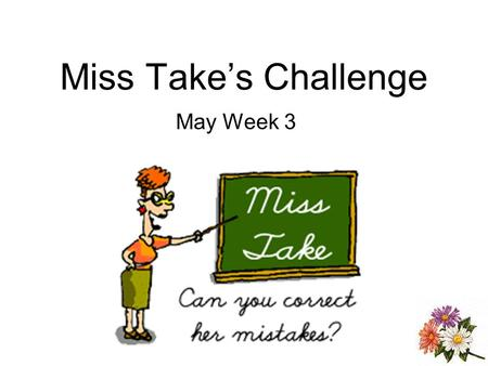 Miss Takes Challenge May Week 3. Monday 1.aunt deb tawt we how to jump rope. 2.She takes we to the jym every Friday.
