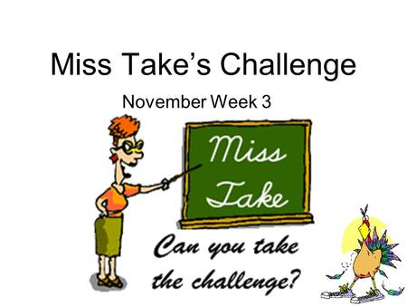 Miss Takes Challenge November Week 3. Monday 1.story books is so moch fonn to read. 2.Thay can taak you on many exciting adventure.