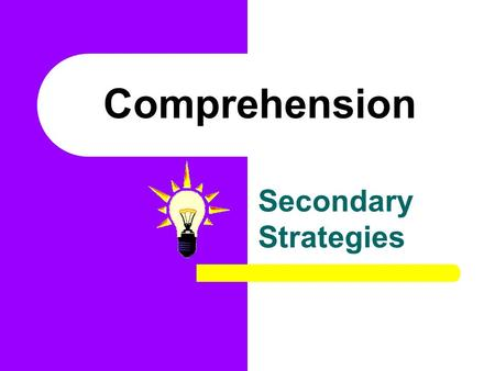 Comprehension Secondary Strategies. Never forget, you are working with a teenager. Brain of a Female Adolescent.