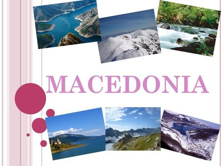 MACEDONIA. Macedonia is an ancient biblical country, geographically situated in the central part of the Balkan Peninsula. The main features Macedonia.