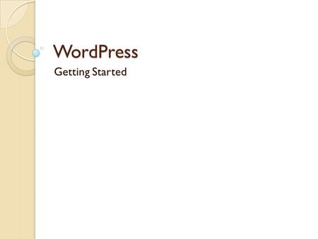 WordPress Getting Started. What is the purpose of a classroom web page or blog? It is a web site that maintains an ongoing chronicle of information. A.