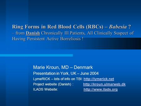 Ring Forms in Red Blood Cells (RBCs) – Babesia ? – from Danish Chronically Ill Patients, All Clinically Suspect of Having Persistent Active Borreliosis.