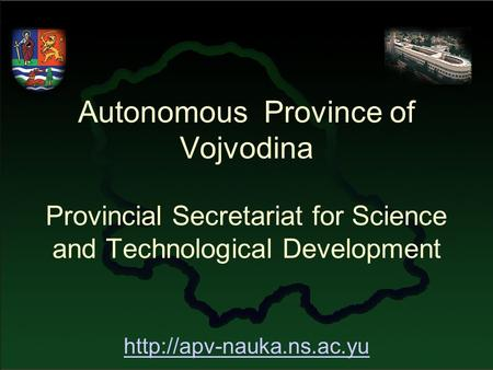 Autonomous Province of Vojvodina Provincial Secretariat for Science and Technological Development